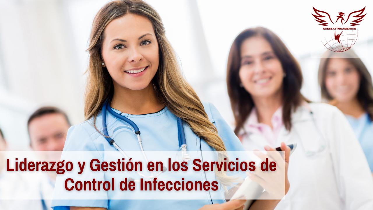 Liderazgo y Gestión en los Servicios de Control de Infecciones