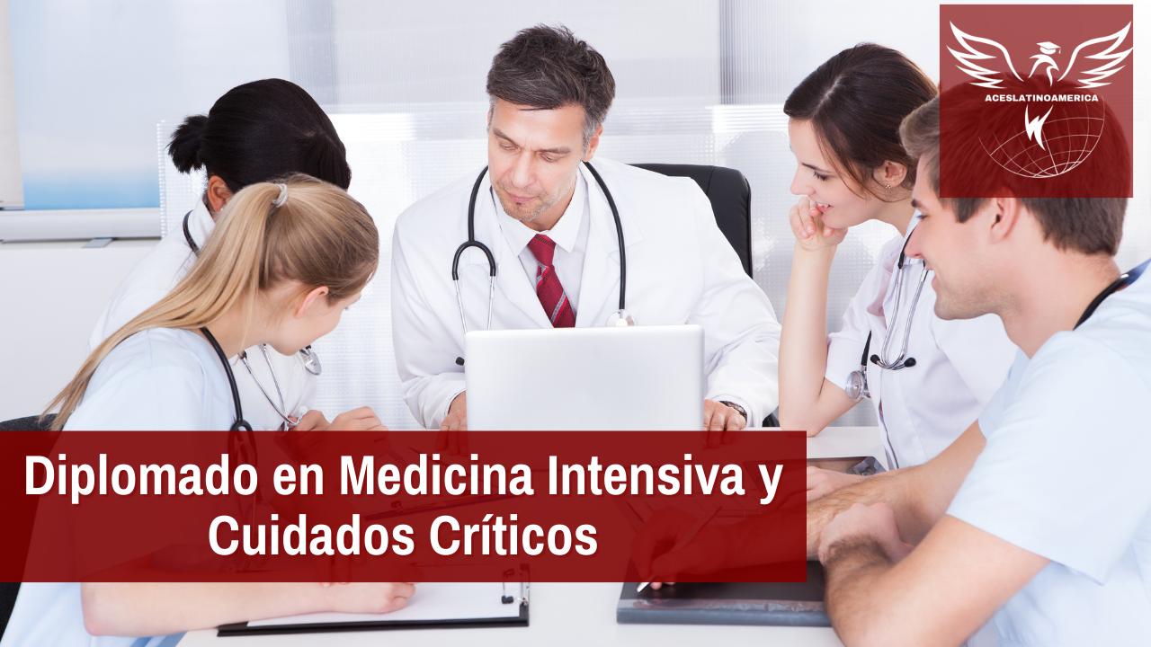 Diplomado en Medicina Intensiva y Cuidados Críticos